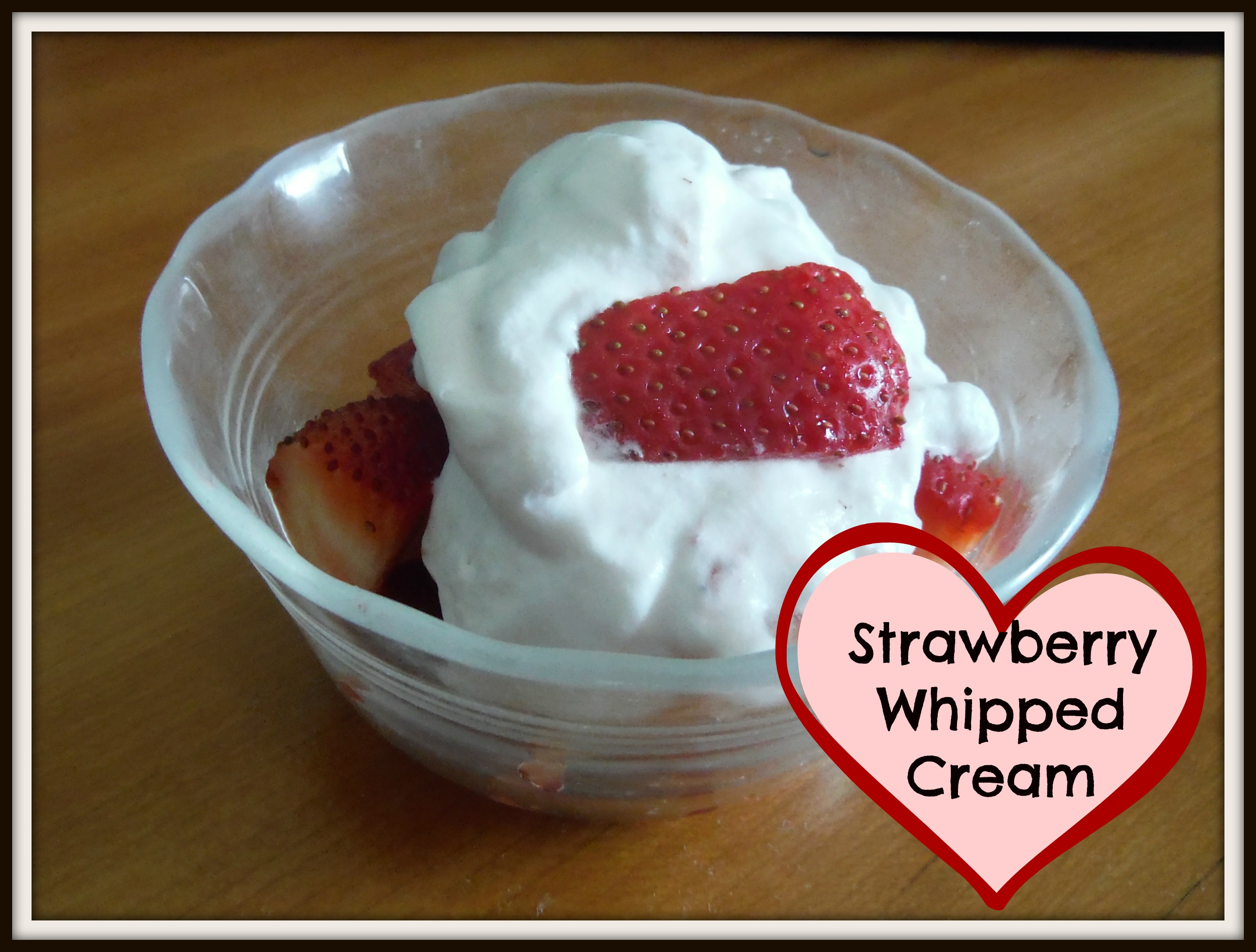 A little bite of heaven – Strawberry Whipped Cream