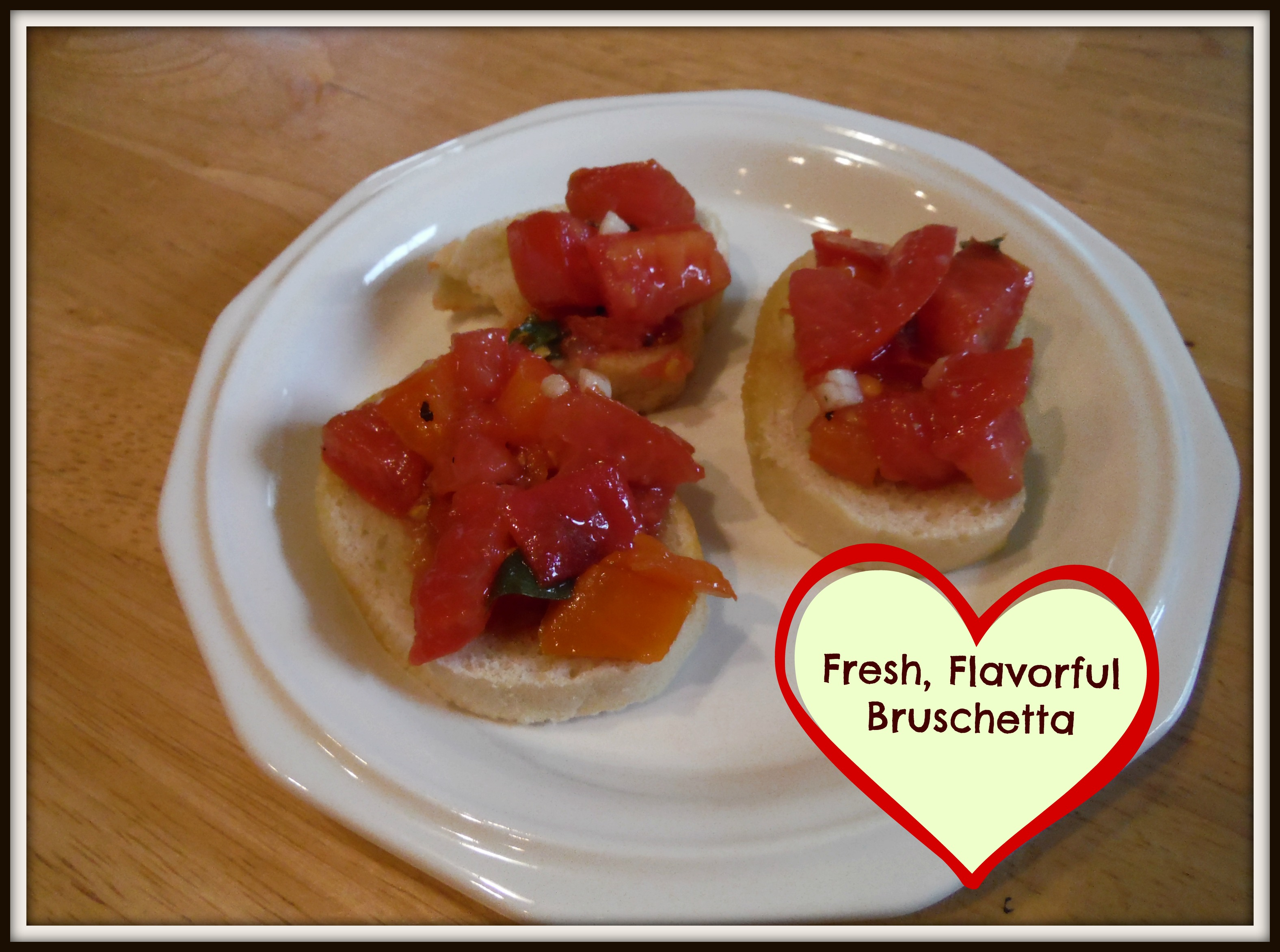 Fresh, Flavorful Bruschetta
