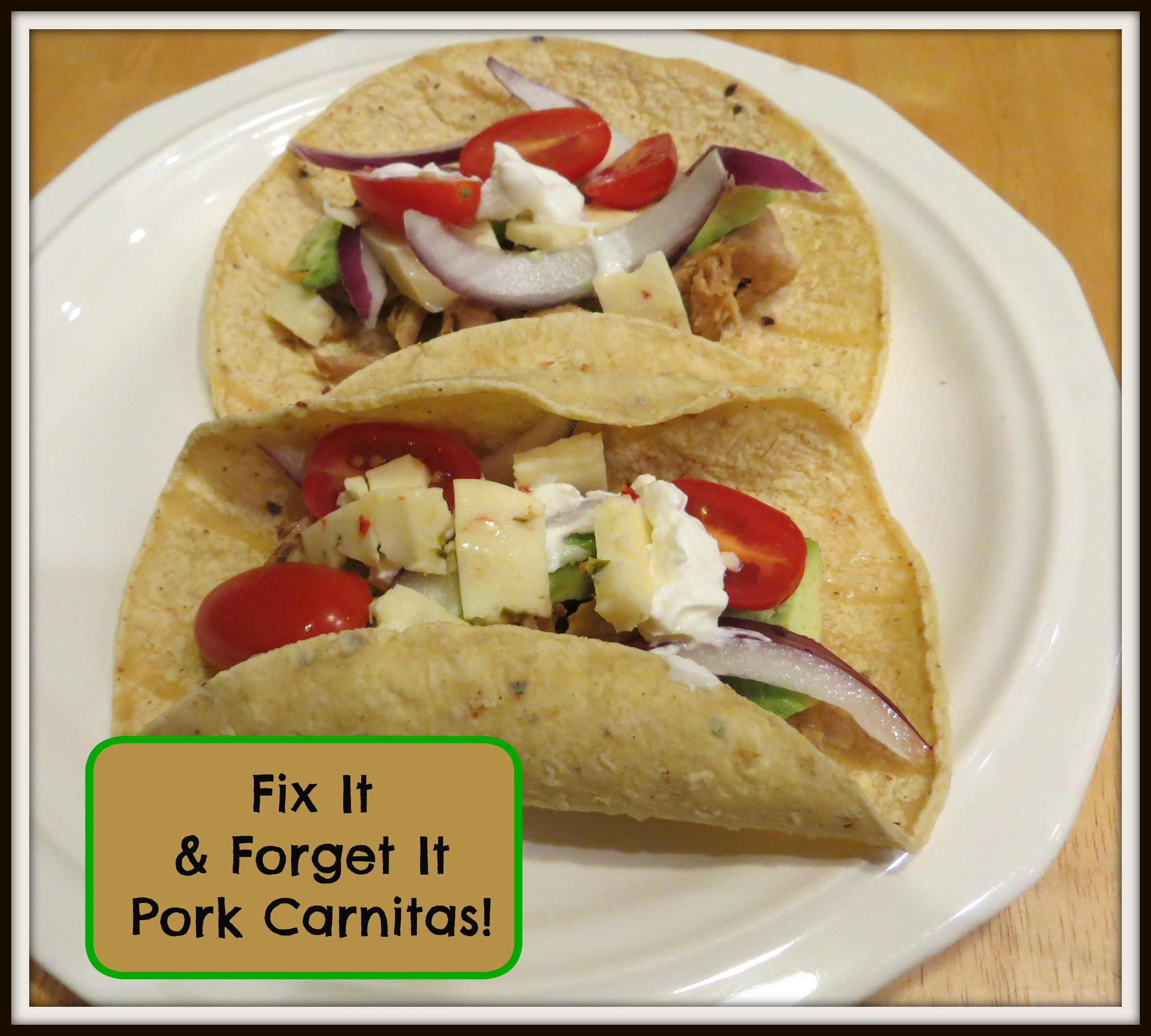 Fix It and Forget It Pork Carnitas