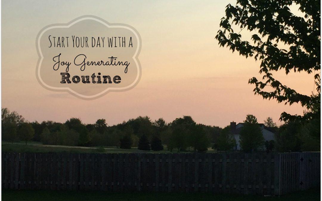 Create a Joy Generating Routine