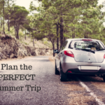 Plan the Perfect Summer Trip