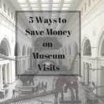 5 Ways to Save Money on Museum Visits