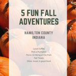 Five Fun Fall Adventures in Hamilton County Indiana