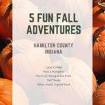 Five Fun Fall Adventures in Hamilton County Indiana