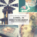 Carmel Christkindlmarkt – A New Tradition