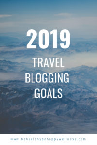 Travel blogging goals for 2019