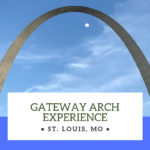 Gateway Arch National Park Experience