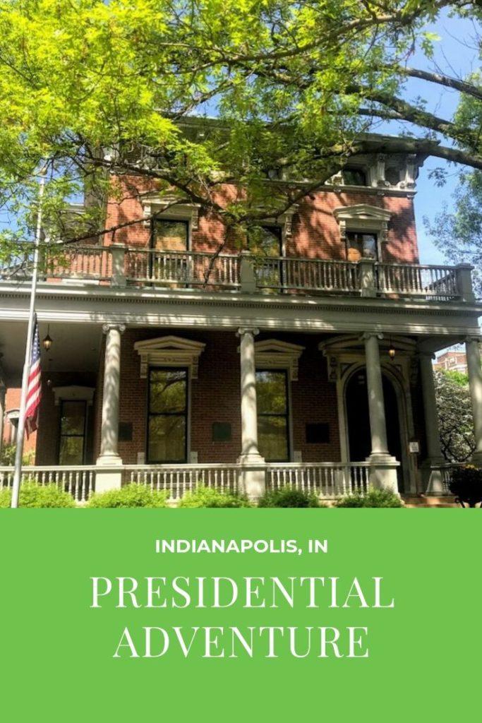 Benjamin Harrison Presidential Site + Indianapolis