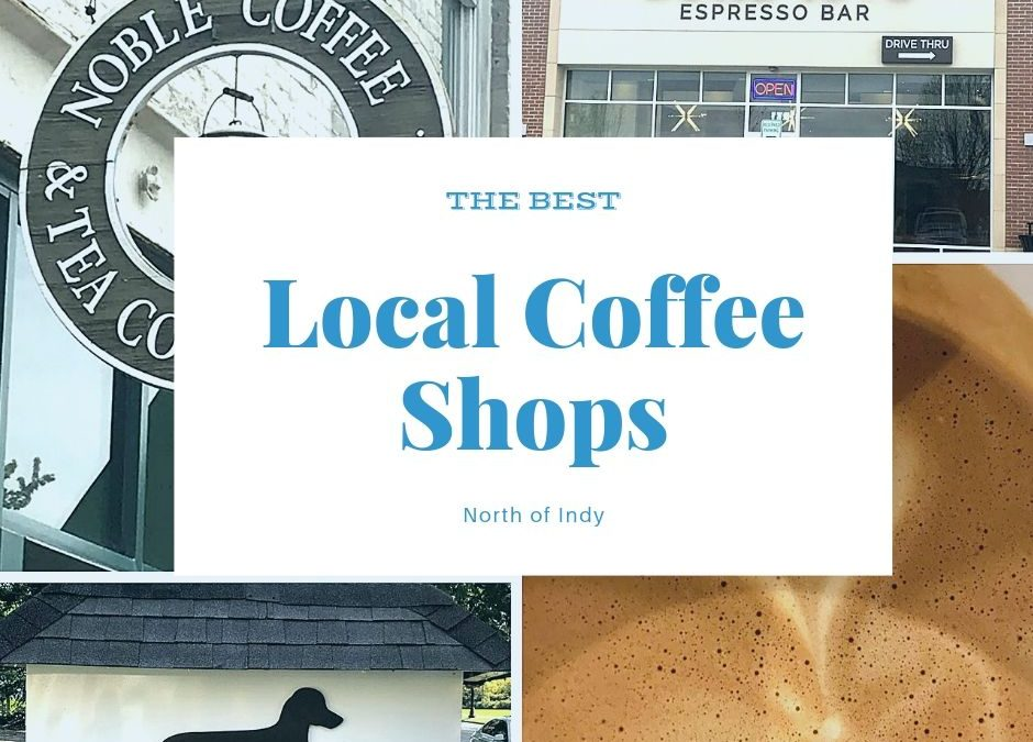 Best local coffee shops north of Indy