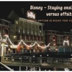 Disney – Stay Onsite or Offsite?