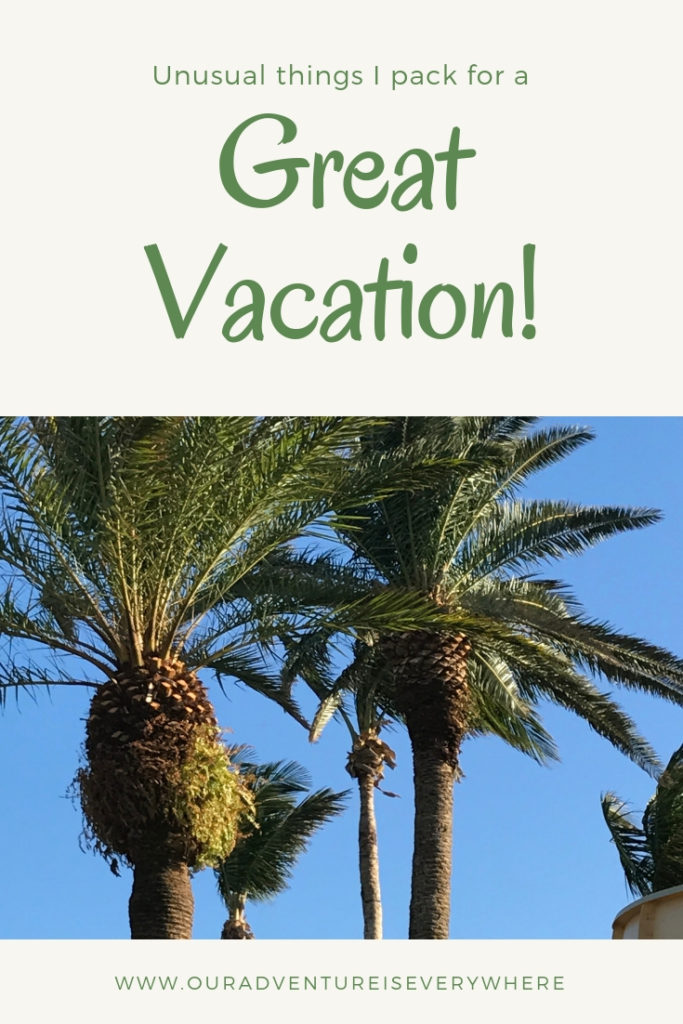 Packing tips for a great vacation! What I ALWAYS bring along - even though they might seem a bit unusual, they make for a much better trip. #packingtips #packinghacks #ouradventureiseverywhere