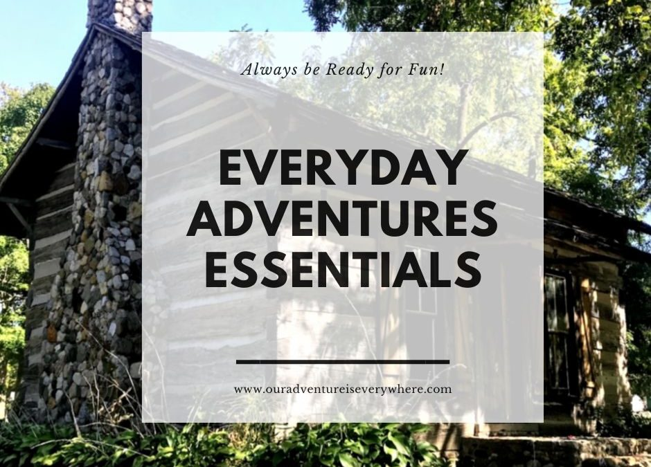 Everyday Adventure Essentials+packing tips+family fun