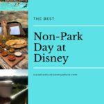 A Perfect Non-Park Day at Disney