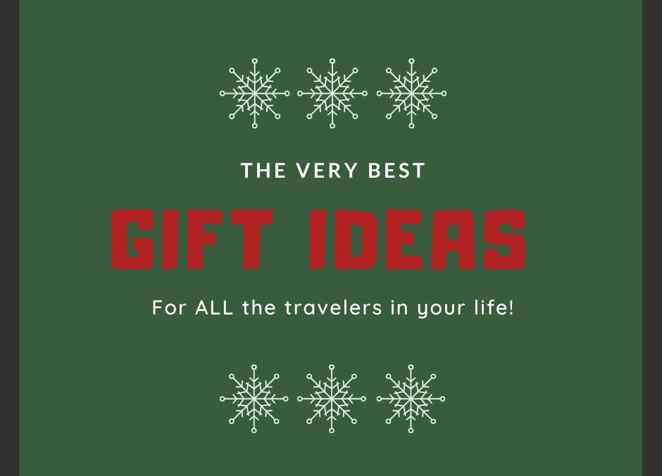 The BEST Gifts for Every Traveler on Your List