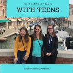 Tips for Traveling Internationally with Teens