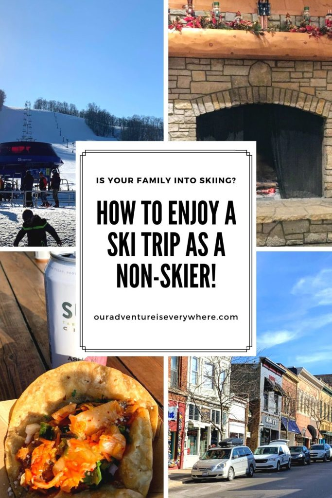 Not a skier but your family wants to go on a ski trip? You can still have a great time - here are some of my top tips for you! #skivacation #ouradventureiseverywhere #wintervacations