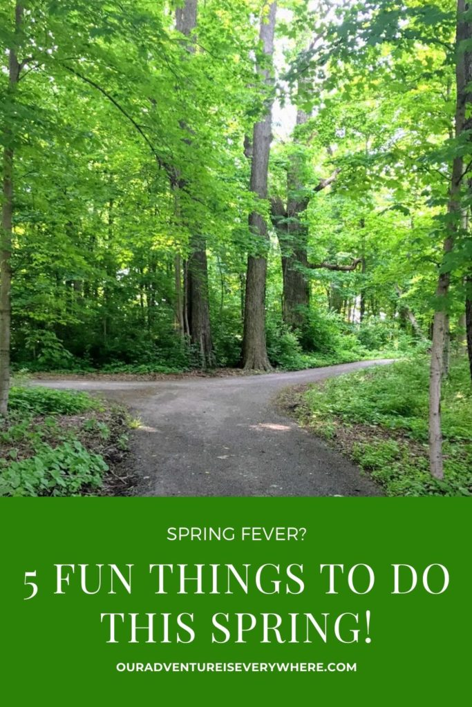 Are you looking for things to do for Spring? Fun spring activities for your family or just yourself? Here are 5 awesome things to do this spring - make the most of the season! #ouradventureiseverywhere #springfun #familyfun