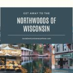 Get Away in the Northwoods of Wisconsin