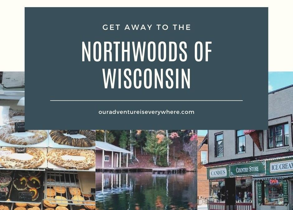 Getaway to the Northwoods of Wisconsin