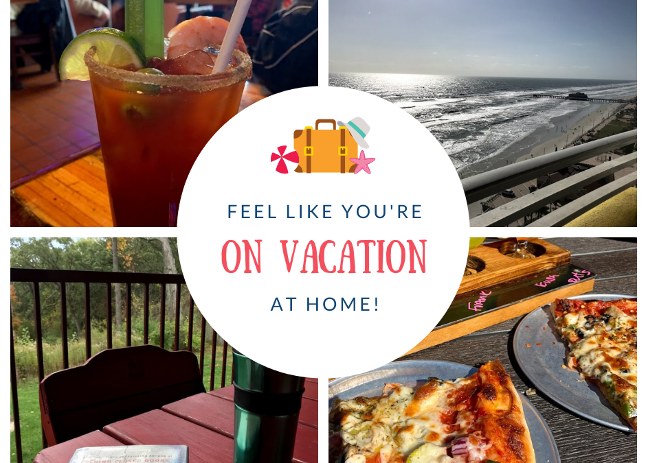 Feel like you're on vacation at home