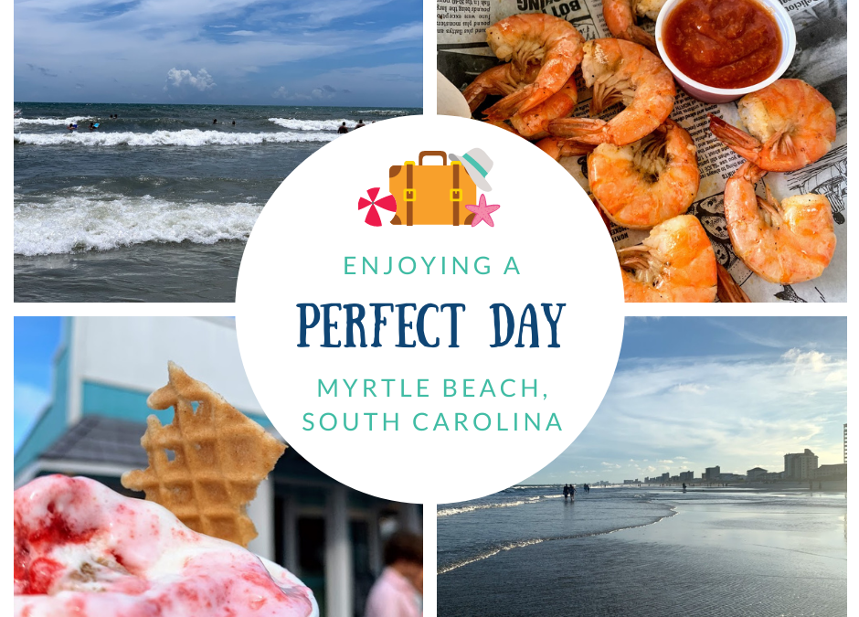 A Perfect Day in Myrtle Beach, SC