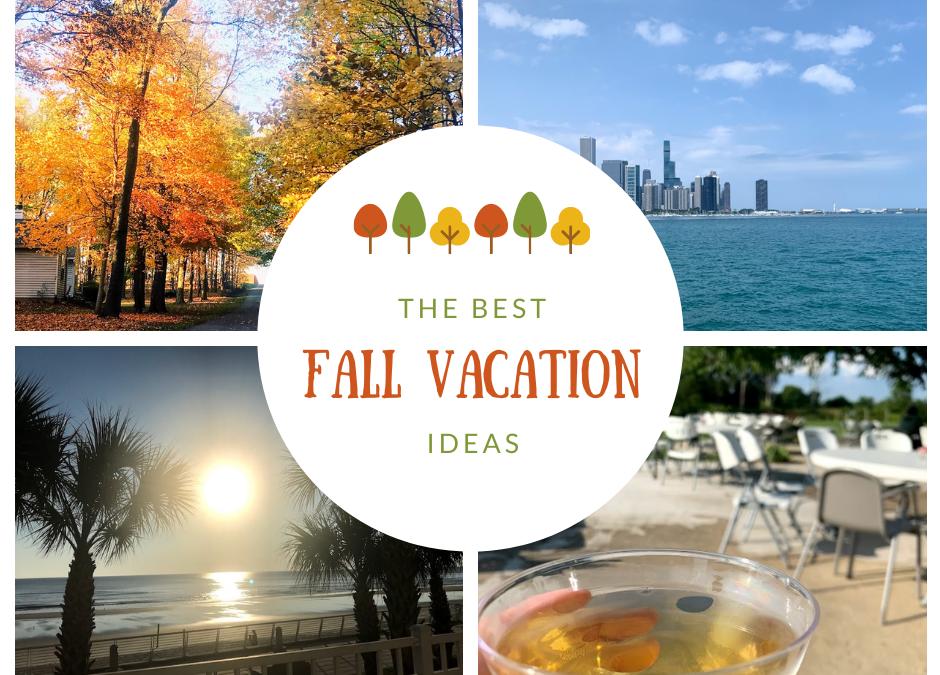 Fall Vacation Ideas
